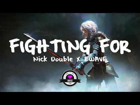 Nick Double & EWAVE - Fighting For