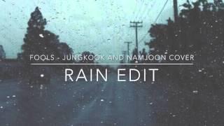 Fools - Jungkook And Namjoon Cover (Rain Edit)
