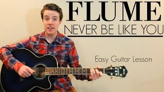 Flume - Never Be Like You (feat. Kai) | Easy Guitar Lesson & Chords