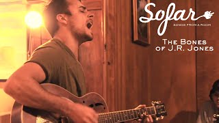 The Bones of J.R. Jones - Dry Dirt | Sofar Austin