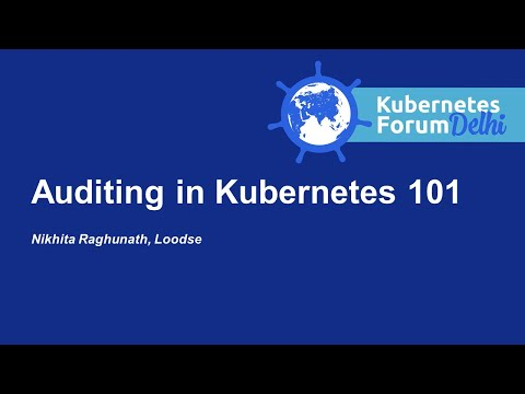 Auditing in Kubernetes 101