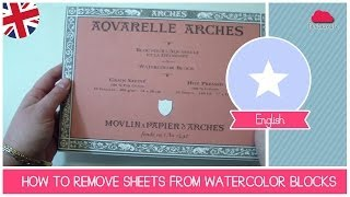 Watercolors blocks: how to remove the paper sheets safely (ART SUPPLIES)