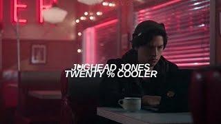 Jughead ✘ TWENTY % COOLER