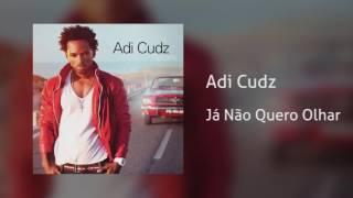 Adi Cudz - Já Não Quero Olhar [Áudio]