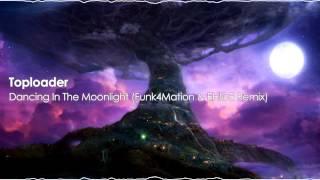 Toploader - Dancing In The Moonlight (Funk4Mation & EH!DE Remix)