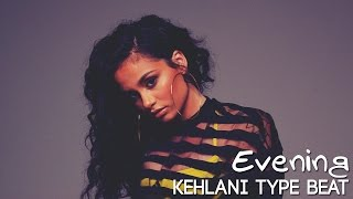 *SOLD* Kehlani Ft Tory Lanez Type Beat (2017) - Evening [SweetSexySavage]