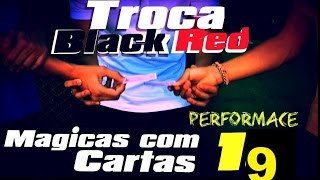 🔴MÁGICA DA TROCA DE CARTAS: BLACK FOR RED (Performace)- Cartomagia #19
