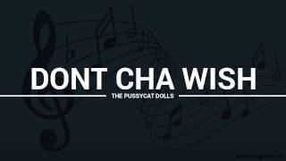 The Pussycat Dolls - Dont Cha Wish (lyrics, karaoke, cover)