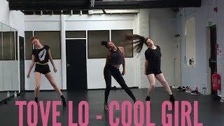 Tove Lo - Cool Girl Choreography