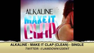Alkaline - Make It Clap (Clean) | Single | November 2013 |