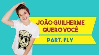 João Guilherme - Quero Você | Part. Fly (Cover - Letra)