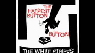 The Hardest Button to Button - The White Stripes