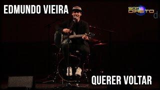 Edmundo Vieira - Querer Voltar :: Som Direto