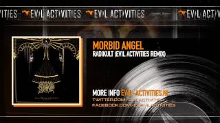 Morbid Angel - Radikult (Evil Activities Remix)