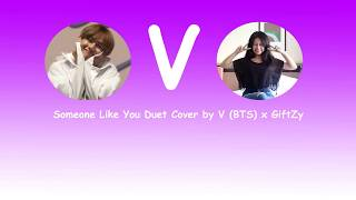 [DUET COVER] Someone Like You (Adele Cover) l Cover by V (BTS) x GiftZy #VeautifulDay