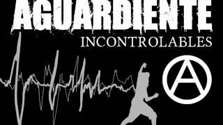 AGUARDIENTE INCONTROLABLES