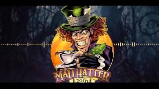 Mad Hatter 2016 - Robin Veela Ft Hillnigger