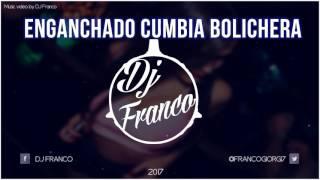 Enganchado Cumbia Bolichera Lo Mas Escuchado   DJ Franco