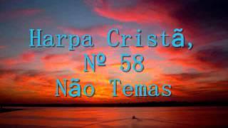 Harpa Cristã, Nº 58 Não Temas