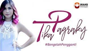 TIKA PAGRAKY - BE NGELAH PENGGANTI [Official Music Video]