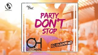 Otto Hype & DJ Diamond - Party Don´t Stop
