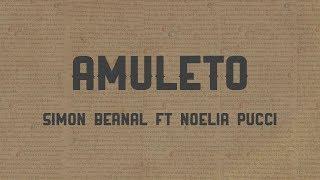 Simón Bernal ft. Noelia Pucci. Amuleto