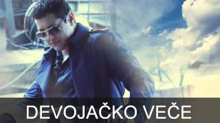 Aco Pejovic - Devojacko vece - (Audio 2015)