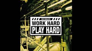 Wiz Khalifa Work Hard, Play Hard (OFFICIAL CLEAN VERSION)
