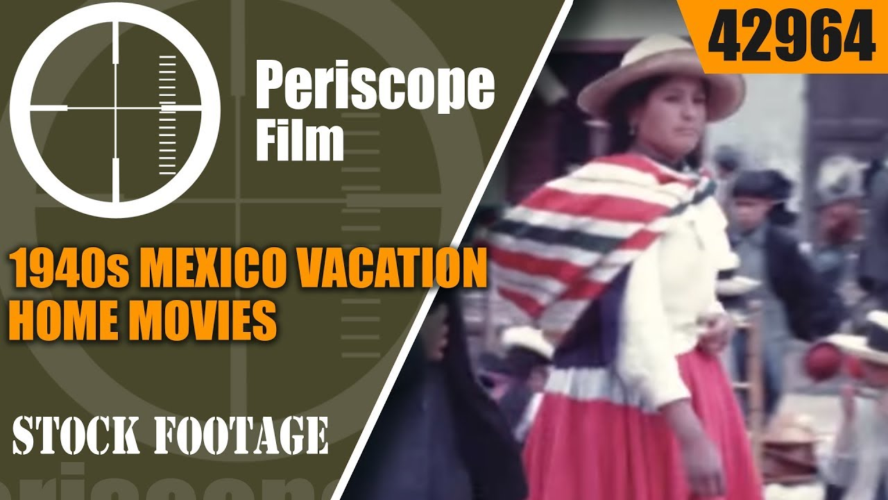 1940s MEXICO VACATION HOME MOVIES 42964