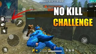 NO KILL CHALLENGE! - FREE FIRE MOST DIFFICULT CHALLENGE GAMEPLAY