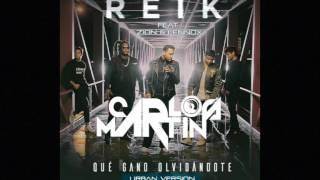 Reik Ft. Zion y Lennox – Que Gano Olvidandote (Carlos Martín Remix )