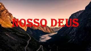 Nosso Deus (Our God) - Gui Rebustini (playback legendado)