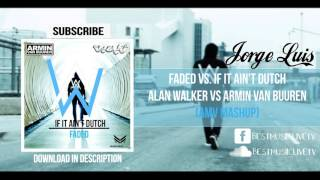 Faded vs. If It Ain't Dutch (Armin Van Buuren Mashup)