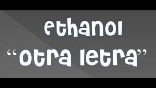 "Ethanol - ""Otra Letra"""
