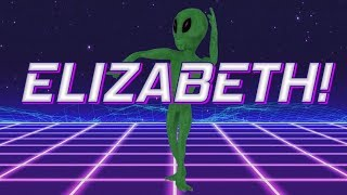 HAPPY BIRTHDAY ELIZABETH! - ALIEN REMIX