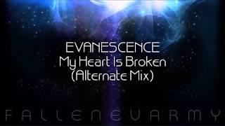 * Evanescence - My Heart Is Broken (Alternate Mix)