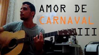 Alan Pinheiro / AMOR DE CARNAVAL III (Mark Gladston cover)