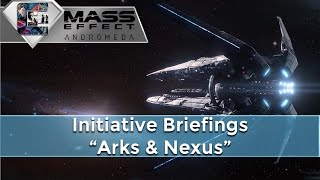"Mass Effect: Andromeda Initiative Briefing - Part 2 ""Arks & Nexus"""