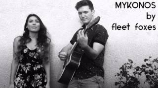 Mykonos by Fleet Foxes (cover)