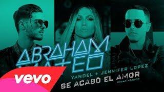 Abraham Mateo, Yandel, Jennifer Lopez  ~ Se Acabó el Amor (Audio Oficial) width=