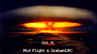 Mid Flight x GrahamLRC - Got It
