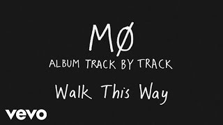 MØ - Walk This Way (Track by Track)