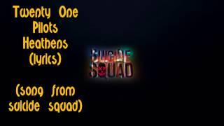 Twenty One Pilots - Heathens (lyrics)