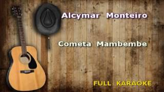 Karaokê Alcymar Monteiro Cometa Mambembe ( Versão 01 )