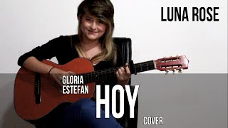 Hoy - Gloria Estefan (Cover) / Luna Rose