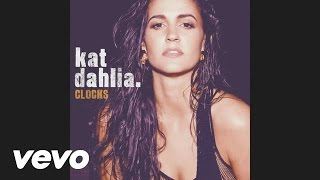 Kat Dahlia - Clocks (Audio)