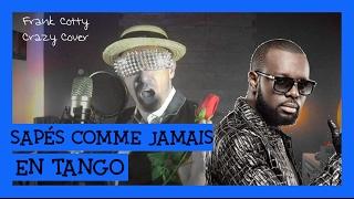 Maitre Gims - Sapés comme jamais (version tango) Crazy Cover Frank Cotty