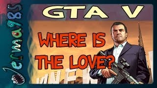 GTA Online - Where Is The Love?