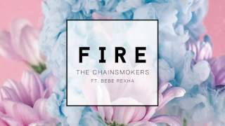 The Chainsmokers ft. Bebe Rexha - Fire (NEW SONG 2017)
