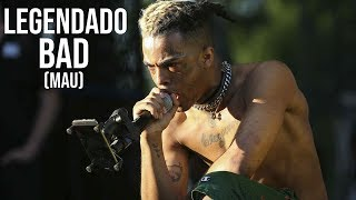 XXXTENTACION - BAD (Legendado)